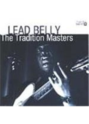 Leadbelly - Tradition Masters, The