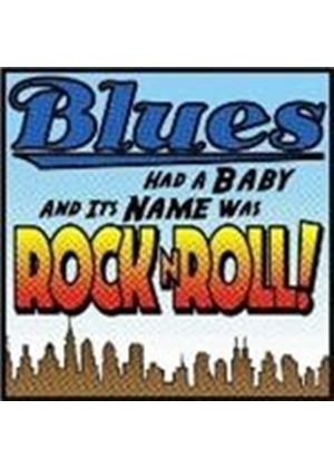 Various Artists - Blues Had A Baby And It's Name Was Rock 'n' Roll