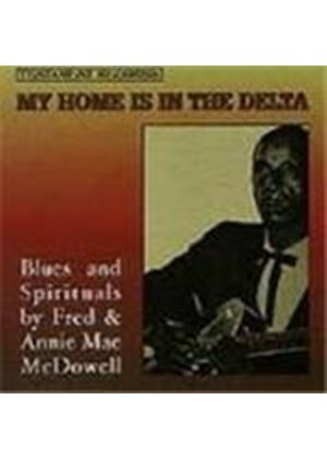Fred & Annie Mae McDowell - My Home Is In The Delta Blues & Spirituals