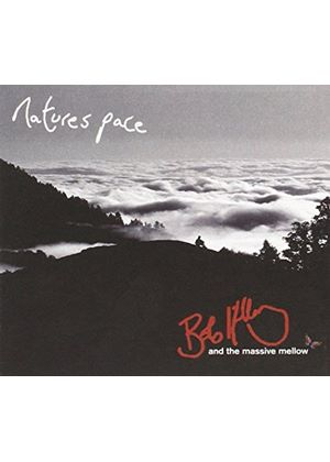 Bob Hillary & The Massive Mellow - Nature's Pace (Music CD)