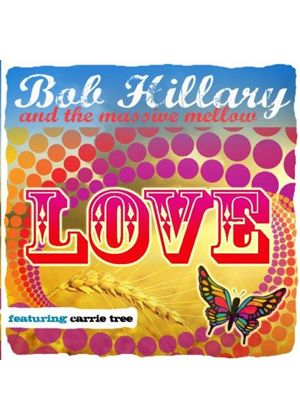 Bob Hillary & The Massive Mellow - Love (Music CD)