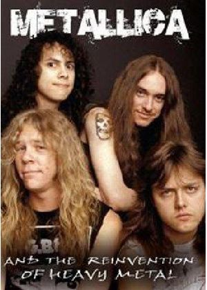 Metallica - Metallica and the Reinvention of Heavy Metal (+DVD)