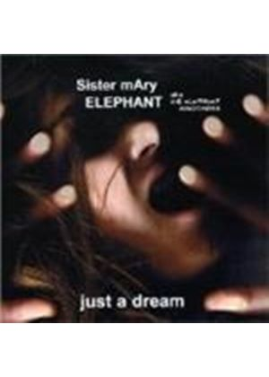 Sister Mary Elephant - Just A Dream