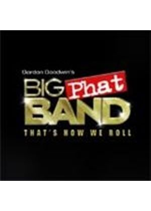 Gordon Goodwin Big Phat Band - That's How We Roll (Music CD)