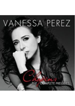 Vanessa Perez - Chopin: The Complete Preludes (Music CD)