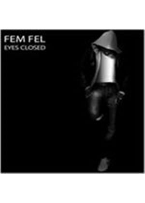 Fem Fel - Eyes Closed (Music CD)