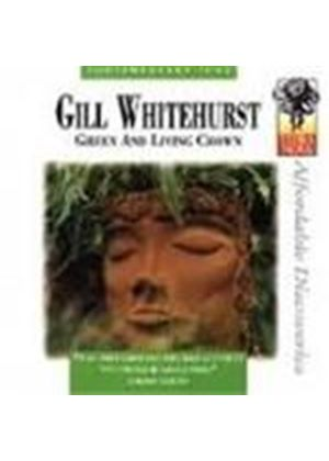 Gill Whitehurst - Green And Living Crown