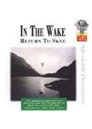 In The Wake - Return To Skye