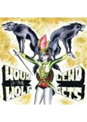 Hour Of The Wolf/Lewd Acts - Split