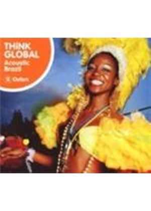 Various Artists - Think Global Acoustic Brazil