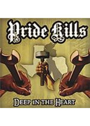 Pride Kills - Deep In The Heart (Music CD)