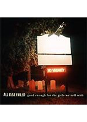 All Else Failed - Good Enough For The Girls We Roll With (Music CD)