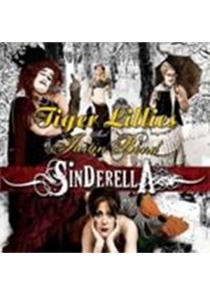 Tiger Lillies (The) - Sinderella (Music CD)
