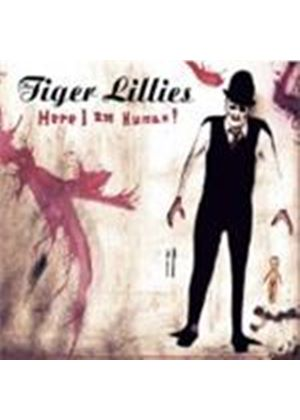 Tiger Lillies - Here I Am Human (Music CD)