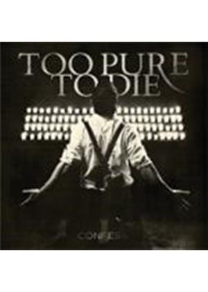 Too Pure To Die - Confess (Music CD)