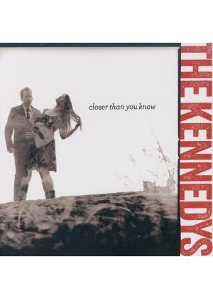Kennedys (The) - Closer Than You Know (Music CD)