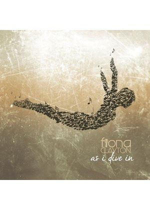 Fiona Clayton - As I Dive In (Music CD)