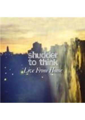 Shudder To Think - Live From Home (Music CD)
