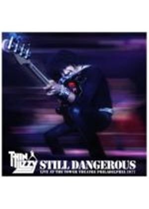 Thin Lizzy - Still Dangerous: Live At The Tower Theatre Philadelphia 1977 (Music CD)