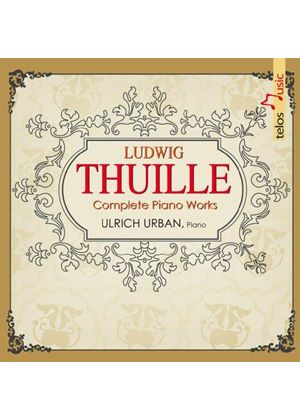 Ludwig Thuille: Complete Piano Works (Music CD)