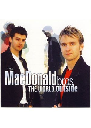 The MacDonald Bros - The World Outside (Music CD)