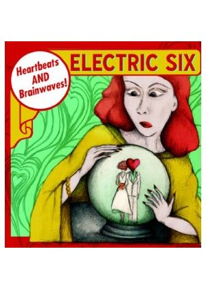Electric Six - Heartbeats and Brainwaves (Music CD)