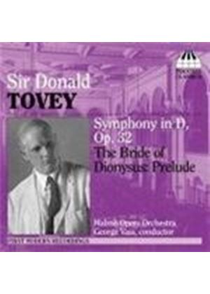 Tovey: Symphony in D, Op 32; (The) Bride of Dionysus: Prelude