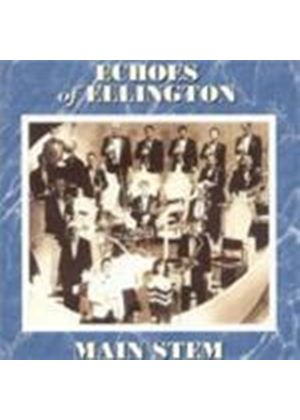 Echoes Of Ellington - Main Stem