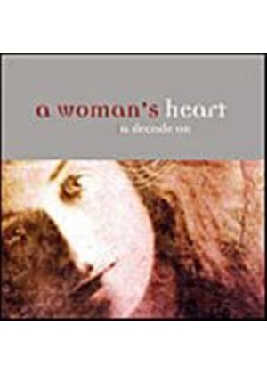 Various Artists - A Womans Heart (A Decade On) (Music CD)