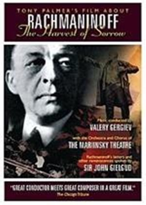 The Harvest Of Sorrow - Tony Palmer's Film About Rachmaninoff