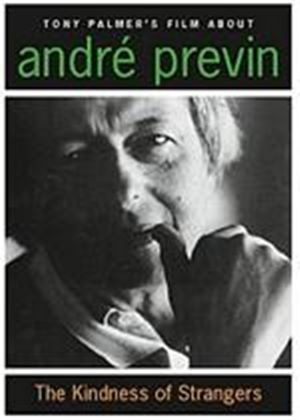Kindness Of Strangers - Tony Palmer's Film About Andre Previn