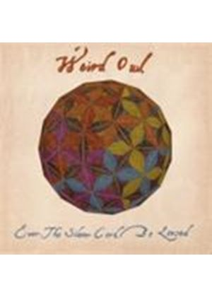 Weird Owl - Ever The Silver Cord Be Loosed (Music CD)