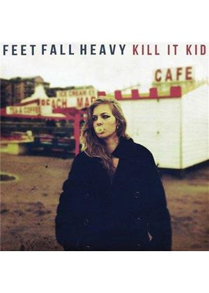 Kill It Kid - Feet Fall Heavy (Music CD)