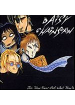 Daisy Chainsaw - For They Know Not What They Do (Music CD)
