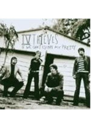 IV Thieves - If We Can't Escape My Pretty