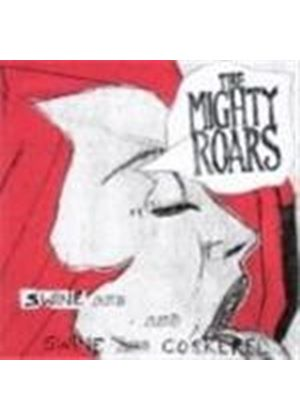 Mighty Roars (The) - Swine And Cockerel