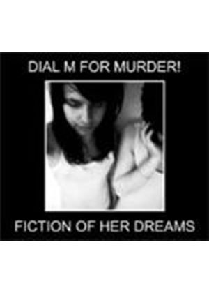 Dial M For Murder - Fiction Of Her Dreams (Music CD)