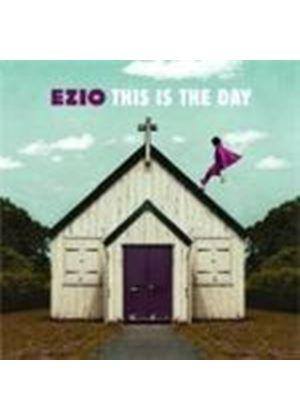 Ezio - This Is The Day (Music CD)