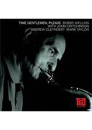 Bobby Wellins - Time Gentlemen Please (Music CD)