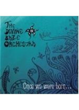 Divine Baze Orchestra - Once We Were Born