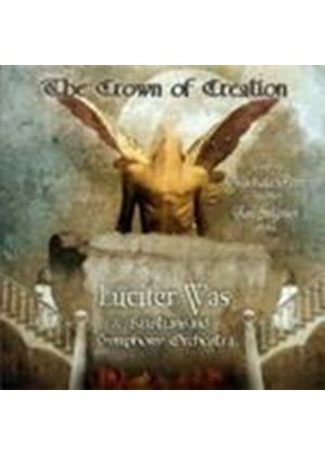 Lucifer Was - Crown Of Creation, The (Music CD)
