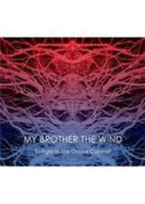 My Brother The Wind - Twilight In The Crystal Cabinet [Digipak] (Music CD)