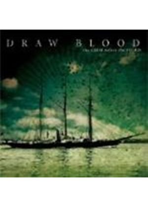 Draw Blood - Calm Before The Storm, The
