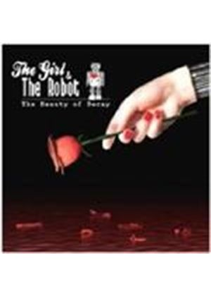 Girl & The Robot - Beauty Of Decay, The (Music CD)