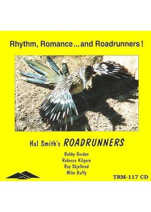 Hal Smith - Rhythm, Romancd and Roadrunners! (Music CD)