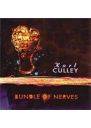 Karl Culley - Bundle Of Nerves (Music CD)