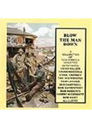 Various Artists - Blow The Man Down (A Collection Of Sea Songs & Shanties)