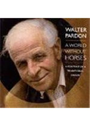 Walter Pardon - World Without Horses, A