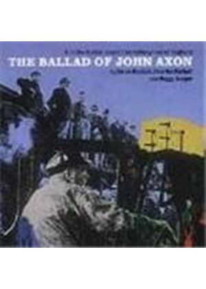 Ewan MacColl/Charles Parker/Peggy Seeger - Radio Ballads Vol.1 (The Ballad Of John Axon)