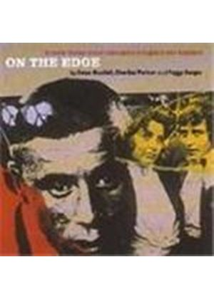Ewan MacColl/Charles Parker/Peggy Seeger - Radio Ballads Vol.6 (On The Edge)